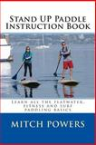 Stand up Paddle Instruction Book, Mitch Powers, 1489587853