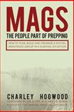 MAGS: the People Part of Prepping, Charley Hogwood, 1493517856