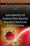 Superconductivity and Condensed Matter Research Biographical Sketches and Research Summaries, Collin J. Eckles, 1612097855