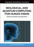 Biological and Quantum Computing for Human Vision : Holonomic Models and Applications, Kiong, Loo Chu and Perue, Mitja, 1615207856