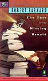 The Case of the Missing Brontë, Robert Barnard, 0140237852