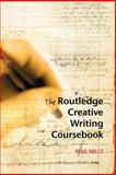 The Routledge Creative Writing Coursebook, Paul Mills, 0415317851
