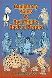 Cautionary Tales and Bad Child's Book of Beasts, Hilaire Belloc, 0486467856