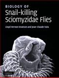 Biology of Snail-Killing Sciomyzidae Flies, Knutson, Lloyd and Vala, Jean-Claude, 0521867851