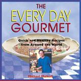 The Every Day Gourmet, Michael Malkoff, 0892817852