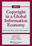 Copyright Global Information EConomy 2013 Case and Statutory Supp, Cohen and Loren, Lydia P., 1454827858