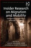 Insider Research on Migration and Mobility : International Perspectives on Researcher Positioning, Voloder, Lejla and Kirpitchenko, Liudmila, 1472407857