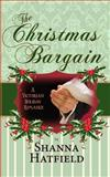 The Christmas Bargain, Shanna Hatfield, 1480257850