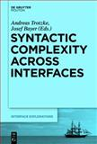 Syntactic Complexity Across Interfaces, , 1614517851