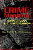Crime Mapping, G. David Garson and Irvin B. Vann, 082045785X