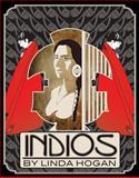 Indios : A Poem ... a Performance, Hogan, Linda, 0916727858