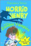 Horrid Henry and the Zombie Vampire, Francesca Simon, 1402267851