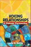 Voicing Relationships : A Dialogic Perspective, Baxter, Leslie A., 1412927854