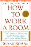 How to Work a Room, Susan RoAne, 0060957859
