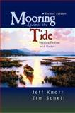 Mooring Against the Tide : Writing Fiction and Poetry, Knorr, Jeff and Schell, Tim, 0131787853