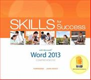 Skills for Success with Word 2013 Comprehensive, Townsend, Kris and Hovey, Christie, 0133147851