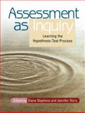 Assessment as Inquiry, Diane Stephens and Jennifer Story, 0814127851