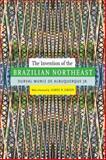 The Invention of the Brazilian Northeast, de Albuquerque, Durval Muniz, Jr., 0822357852