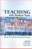 Teaching with Student Texts : Essays Toward an Informed Practice, Harris, Joseph and Miles, John Dodge, 0874217857