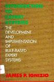 Introduction to Expert Systems : The Development and Implementation of Rule Based Systems, Ignizio, James P., 0079097855