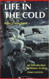 Life in the Cold : An Introduction to Winter Ecology, Marchand, Peter J., 0874517850