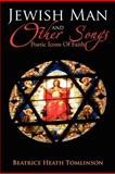 Jewish Man and Other Songs, Beatrice Heath Tomlinson, 1469127857