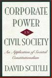 Corporate Power in Civil Society, Sciulli, David, 0814797865