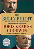 The Bully Pulpit, Doris Kearns Goodwin, 141654786X