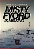 Misty Fyord Is Missing, William J. Storey, 1479777862