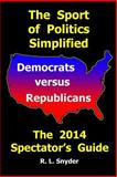 The Sport of Politics Simplified, R. Snyder, 1500767867