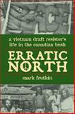 Erratic North, Mark Frutkin, 1550027867