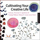 Cultivating Your Creative Life, Alena Hennessy, 1592537863