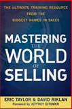 Mastering the World of Selling, David Riklan and Eric Taylor, 0470617861