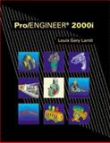Pro/Engineer 2000, Lamit, Louis G., 0534377866