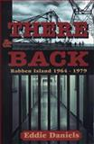 There and Back : Robben Island 1964-1979, Daniels, Eddie, 0620267860