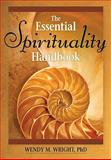 The Essential Spirituality Handbook, Wright, Wendy M., 0764817868