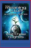 The Meaning of Luff and Other Stories, Matthew Hughes, 0988107864