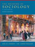 The Meaning of Sociology : A Reader, Charon, Joel M. and Vigilant, Lee Garth, 0135157862