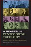 A Reader in Pentecostal Theology : Voices from the First Generation, , 0253347866