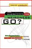 Where Does the Weirdness Go?, David Lindley, 0465067867