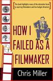 How I Failed As A Filmmaker, Miller, Chris, 0741417863