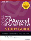 Wiley Cpaexcel Exam Review Spring 2014 : Business Environment and Concepts, Whittington, O. Ray, 1118917863