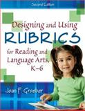 Designing and Using Rubrics for Reading and Language Arts, K-6, Groeber, Joan F., 1412937868