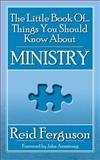 The Little Book of Things You Should Know about Ministry, Reid Ferguson, 1857927869