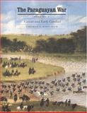 The Paraguayan War, Thomas L. Whigham and Thomas Whigham, 0803247869