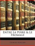 Entre la Poire and le Fromage, Georges Bouclier, 114821786X