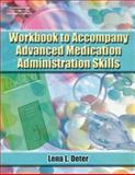 Advanced Medication Administration Skills-Workbook, DETER, 140189786X