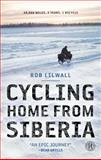 Cycling Home from Siberia, Rob Lilwall, 1451607865