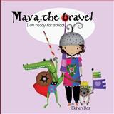 Maya, the Brave, Elaheh Bos, 1493737864