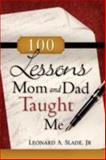 100 Lessons Mom and Dad Taught Me, Slade, Jr, 1604777869